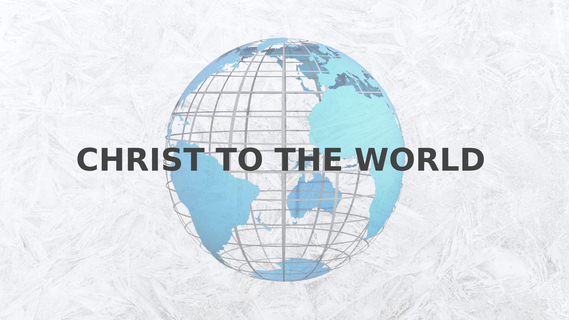 Christ to the World