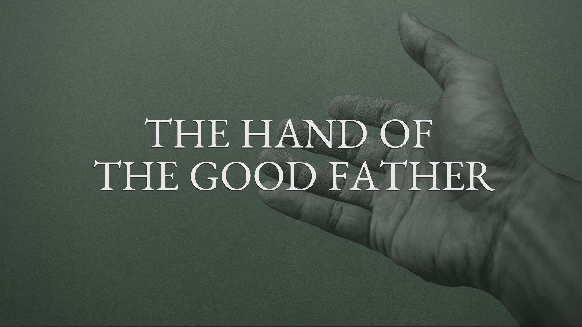 The Hand of The Good Father