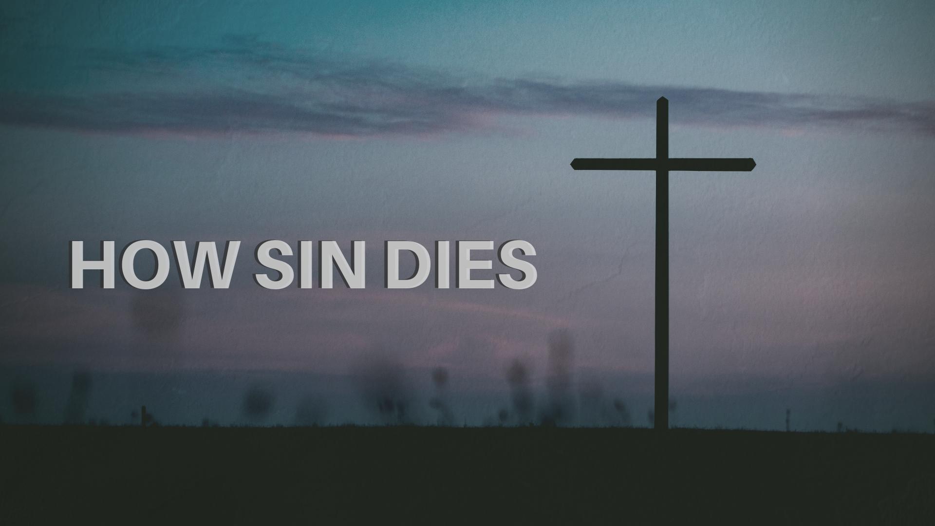 How Sin Dies
