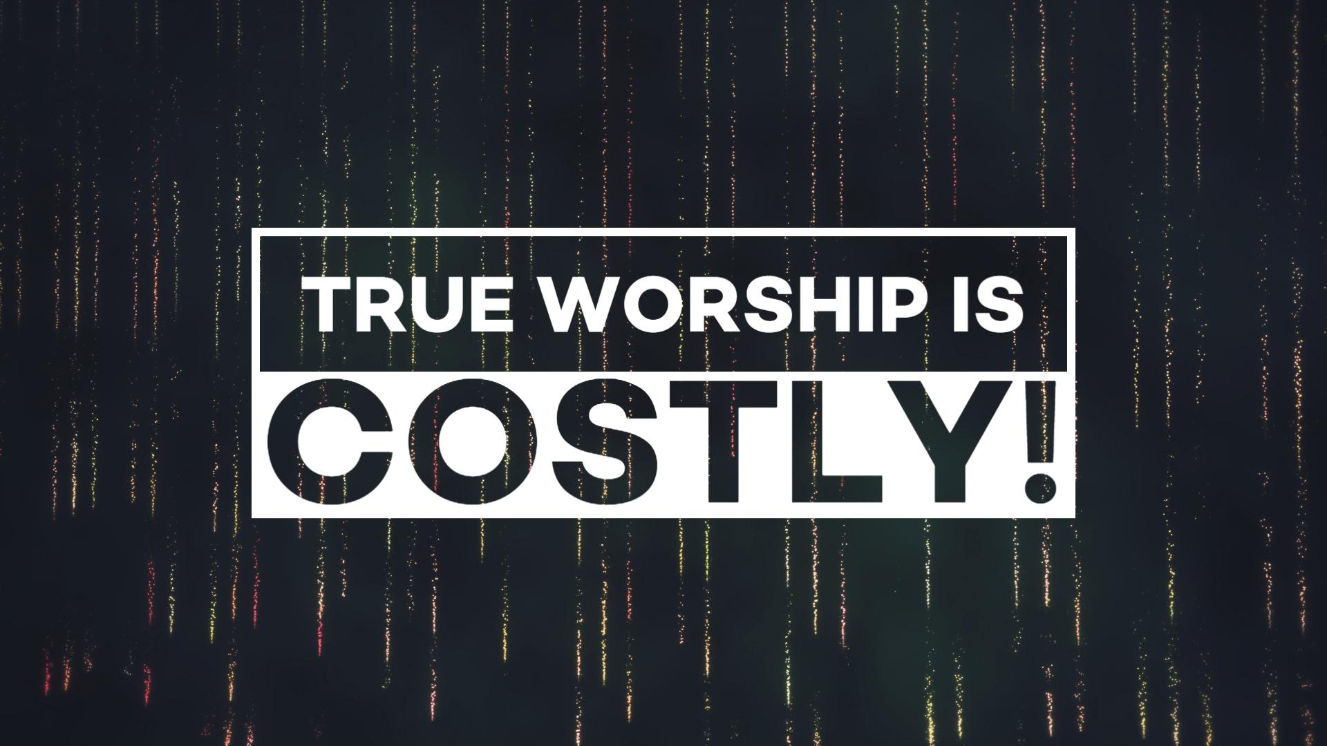 Baby Dedication/ True Worship is Costly!