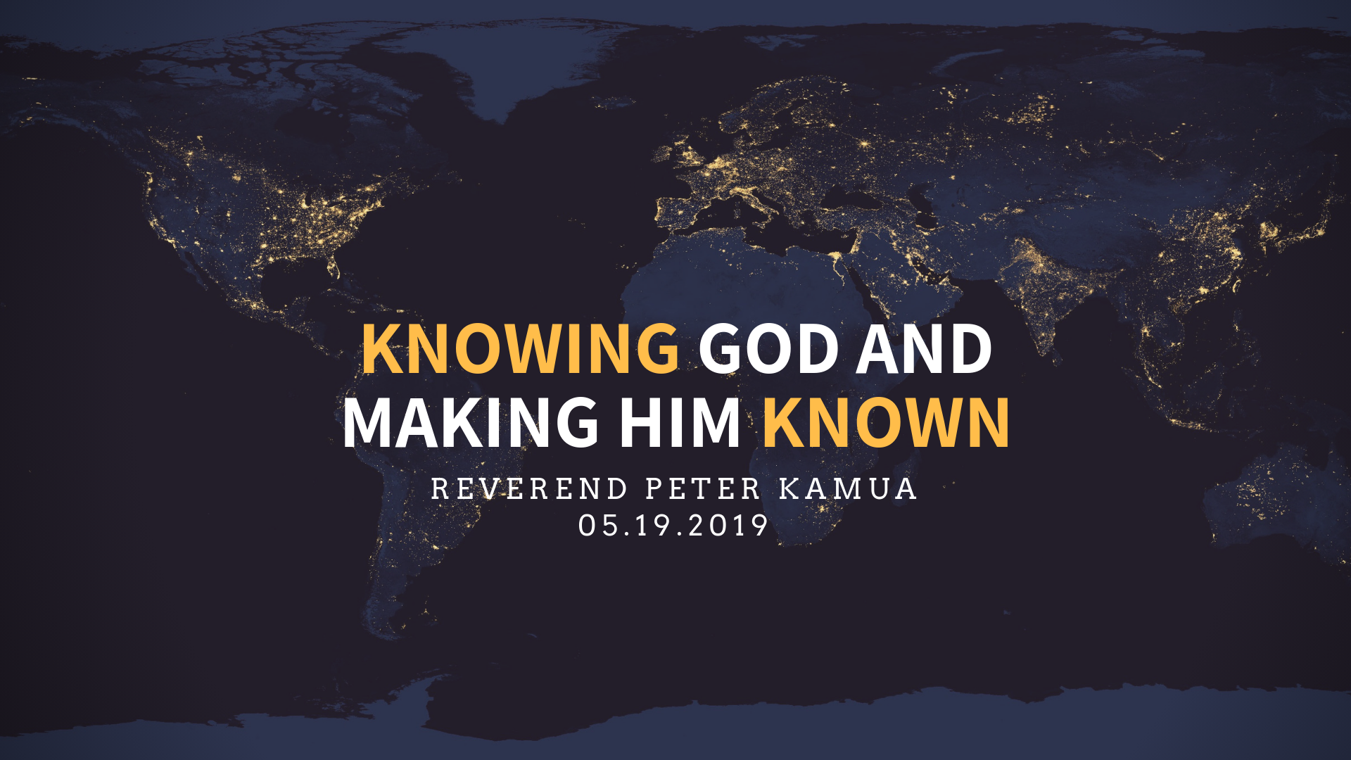 Knowing God and Making Him Known