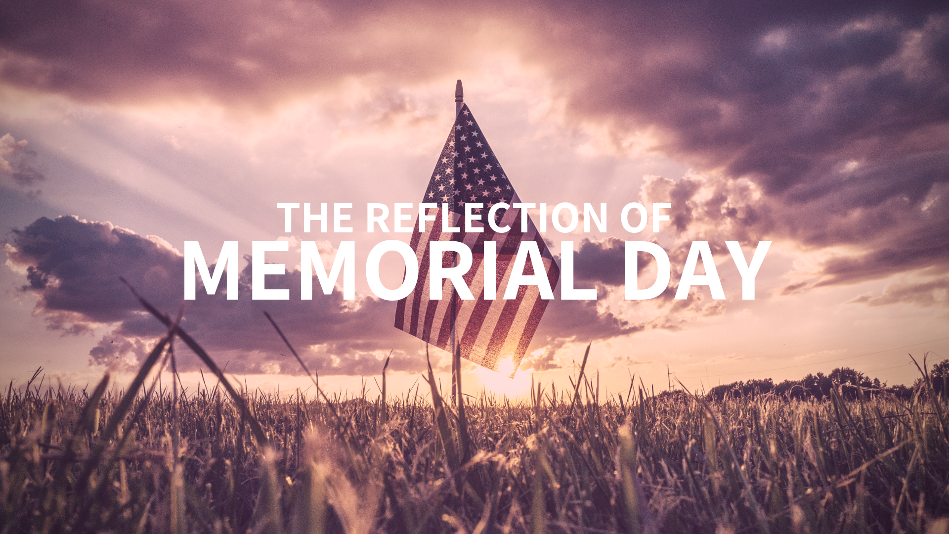 The Reflection of Memorial Day