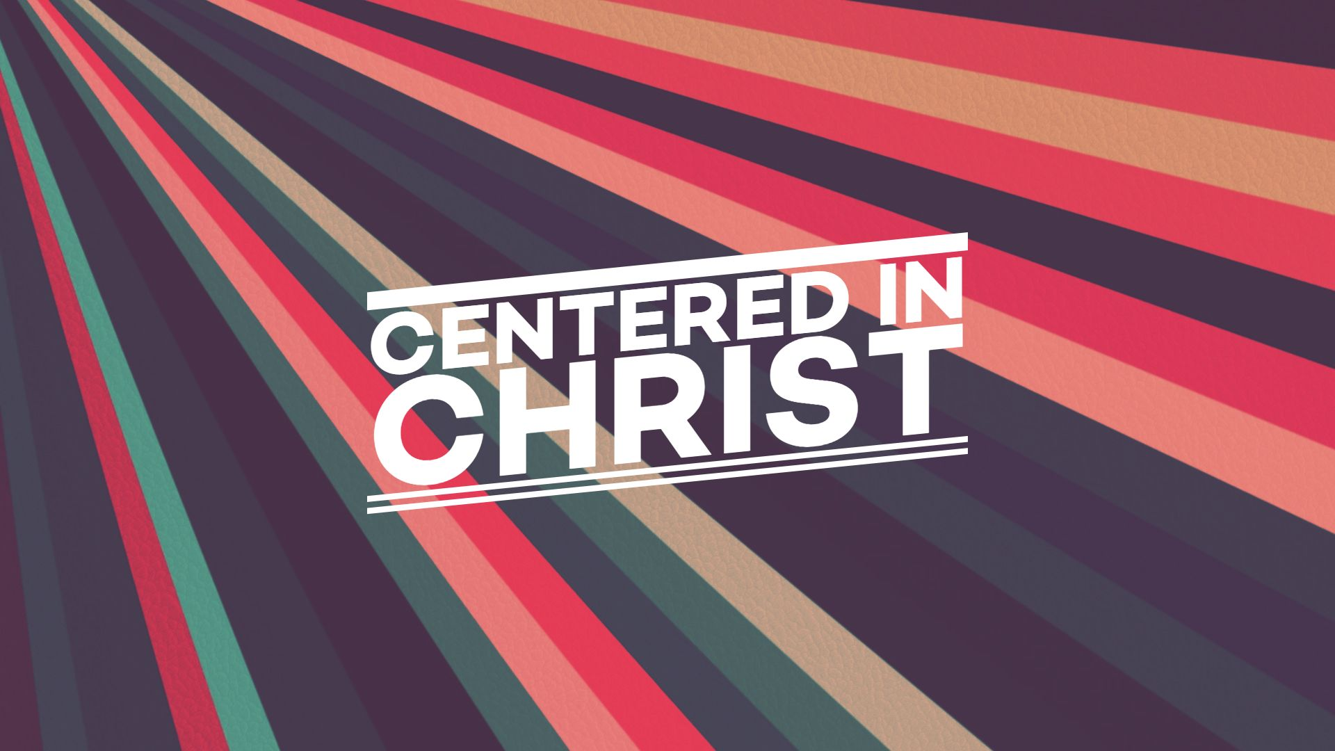 Centered in Christ