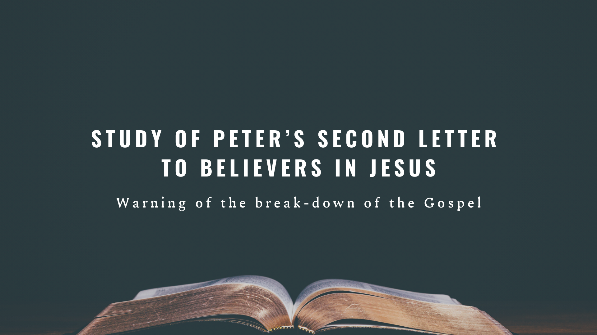 Study of Peter's Second Letter to Believers in Jesus Part IV