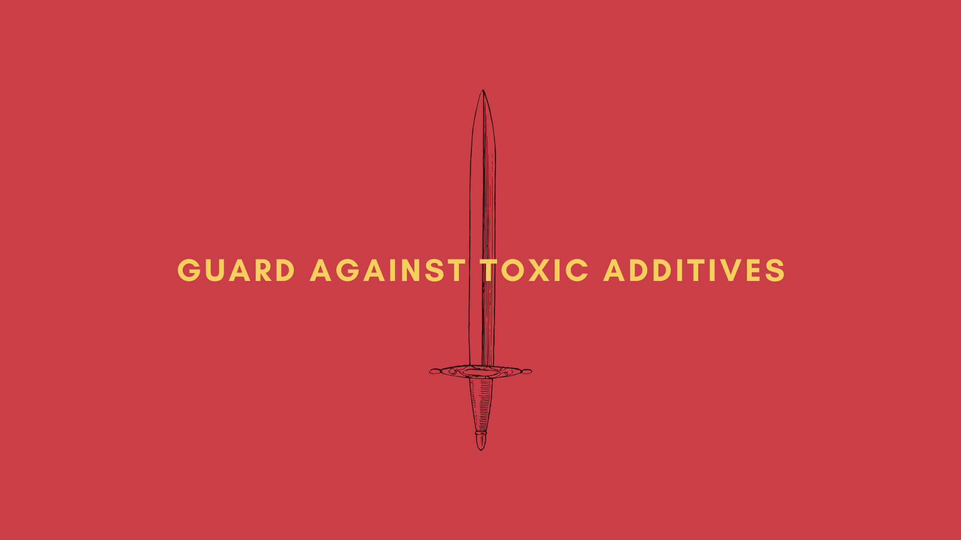 Guard Against Toxic Additives