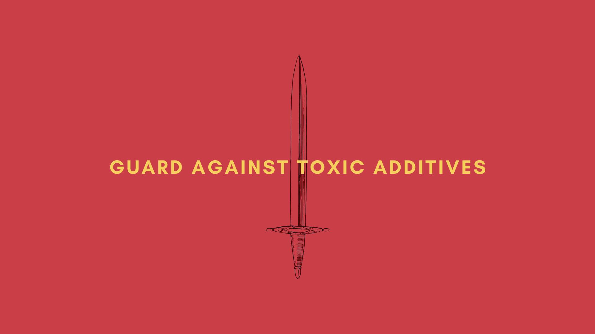 GuardAgainstToxic Additives