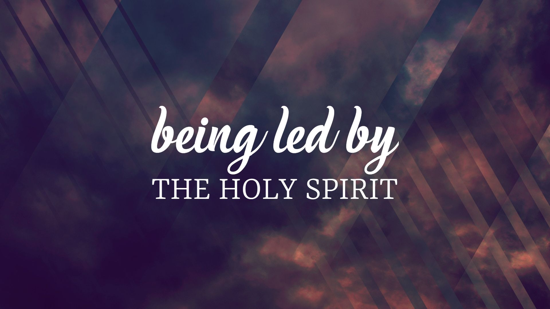 """""""Being Led By the Holy Spirit"""""""