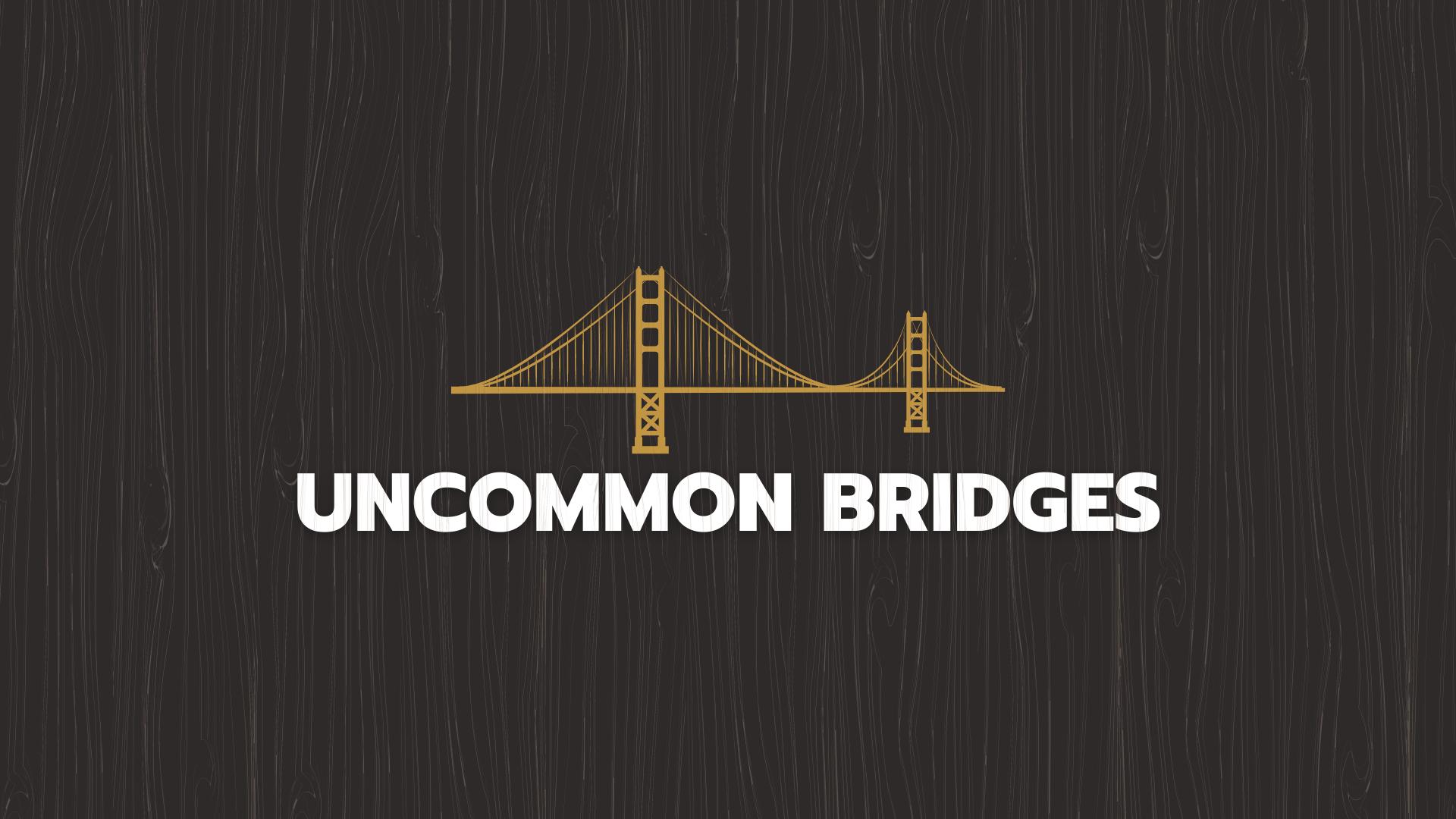 Uncommon Bridges